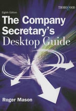 The Company Secretary's Desktop Guide - Roger Mason