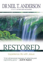Restored : 7 Steps to Freedom in Christ - Neil T. Anderson