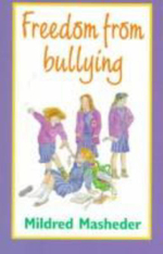Freedom from Bullying : My Story about Staying on Task and Asking for Help - Mildred Masheder