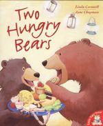 Two Hungry Bears - Linda Cornwell