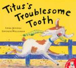 Titus's Troublesome Tooth - Linda Jennings