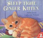 Sleep Tight, Ginger Kitten - Adele Geras