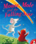 Mouse, Mole and the Falling Star - A. H. Benjamin