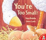 You're Too Small! - Shen Roddie