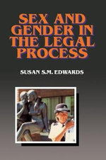 Sex and Gender in the Legal Process - Susan S.M. Edwards