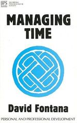 Managing Time : Personal and Professional Development - David Fontana