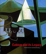 Cubism and Its Legacy : The Gift of Gustav and Elly Kahnweiler