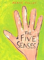 The Five Senses - Herve Tullet