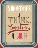 Sometimes I Think, Sometimes I am - Sara Fanelli