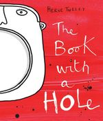 The Book with a Hole - Herve Tullet