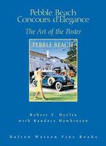 Pebble Beach Concours D'Elegance : The Art of the Poster - Robert Devlin
