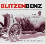 The Incredible Blitzen Benz - Karl Ludvigsen