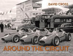Around the Circuit : Racing Car Transporters and Support Vehicles at Work - David Cross
