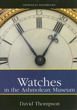 Watches : in the Ashmolean Museum - David Thompson