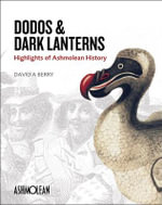 Dodos and Dark Lanterns : Highlights of Ashmolean History - David A. Berry