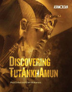 Discovering Tutankhamun : 75 Years of the Griffith Institute, Oxford University - Paul Collins
