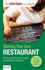 Starting Your Own Restaurant : All You Need to Know to Open a Successful Restaurant - Sara Rizk