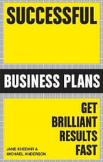 Successful Business Plans : Get Brilliant Results Fast - Michael Anderson