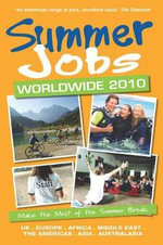 Summer Jobs Worldwide 2010 : Make the Most of the Summer Break - Susan Griffith