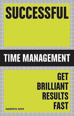 Successful Time Management : Get More Out of Your Day - Frank Atkinson
