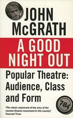A Good Night Out : Audience, Class and Form - John McGrath