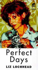Perfect Days - Liz Lochhead