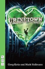 Urinetown : the Musical - Greg Kotis