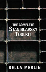 The Complete Stanislavsky Toolkit - Bella Merlin