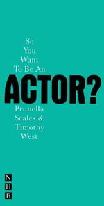 So You Want to be an Actor? : Nick Hern Books - Timothy West