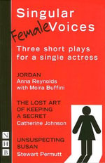 Singular (female) Voices : Three Plays for One Actress - Moira Buffini