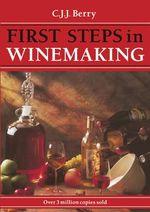 1st Steps in Winemaking - C. J. J. Berry