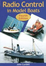 Radio Control in Model Boats : The Guide to Building and Flying R/C Helicopters - John Cundell