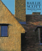 Baillie Scott : The Artistic House - Diane Haigh