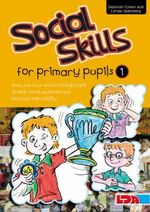 Social Skills for Primary Pupils : Bk. 1 - Deborah Cohen