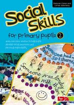 Social Skills for Primary Pupils : Bk. 2 - Deborah Cohen