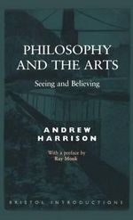 Philosophy and the Arts : Bristol Introductions - Andrew Harrison