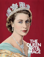The Queen : Art & Image - Paul Moorhouse