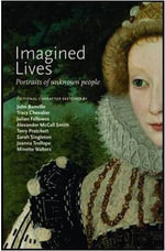 Imagined Lives : Portraits of Unknown People - John Banville
