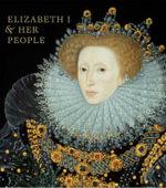 Elizabeth I & Her People - Tarnya Cooper