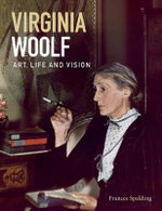 Virginia Woolf : Art, Life and Vision - Frances Spalding