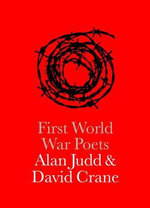 First World War Poets - Alan Judd