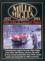 Mille Miglia, 1927-51 : The Alpha and Ferrari Years