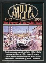 Mille Miglia, 1952-1957: The Ferrari and Mercedes Years : The Ferrari & Mercedes Years : Compiled by R.M. Clarke with Annual Race Summaries by Mike Lawrence