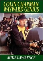 Colin Chapman Wayward Genius - Mike Lawrence