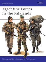 Argentine Forces in the Falklands - Nicholas Van der Biji