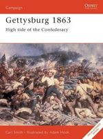Gettysburg, 1863 : High Tide for the Confederacy - Carl Smith