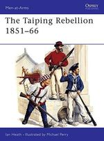 The Taiping Rebellion 1851-66 - Ian Heath