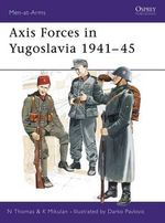 Axis Forces in Yugoslavia, 1941-45 : Men-at-Arms - Nigel Thomas