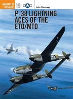 Lightnings of ETO/MTO : Osprey Aircraft of the Aces - John Stanaway