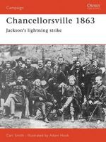 Chancellorsville, 1863 : Jackson's Lightning Strike - David Chandler